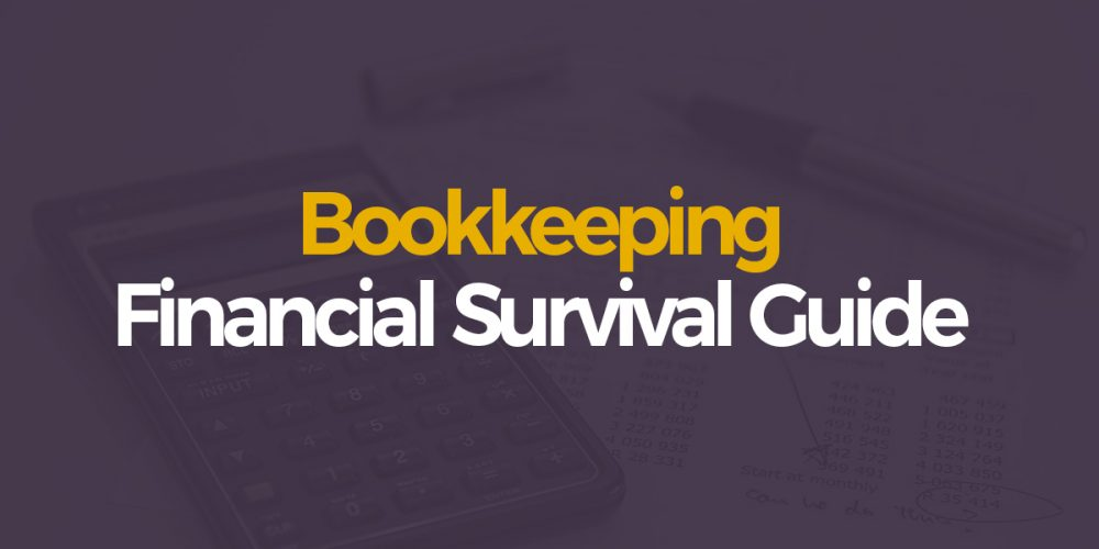 Bookkeeping – A Financial Guide for Survival