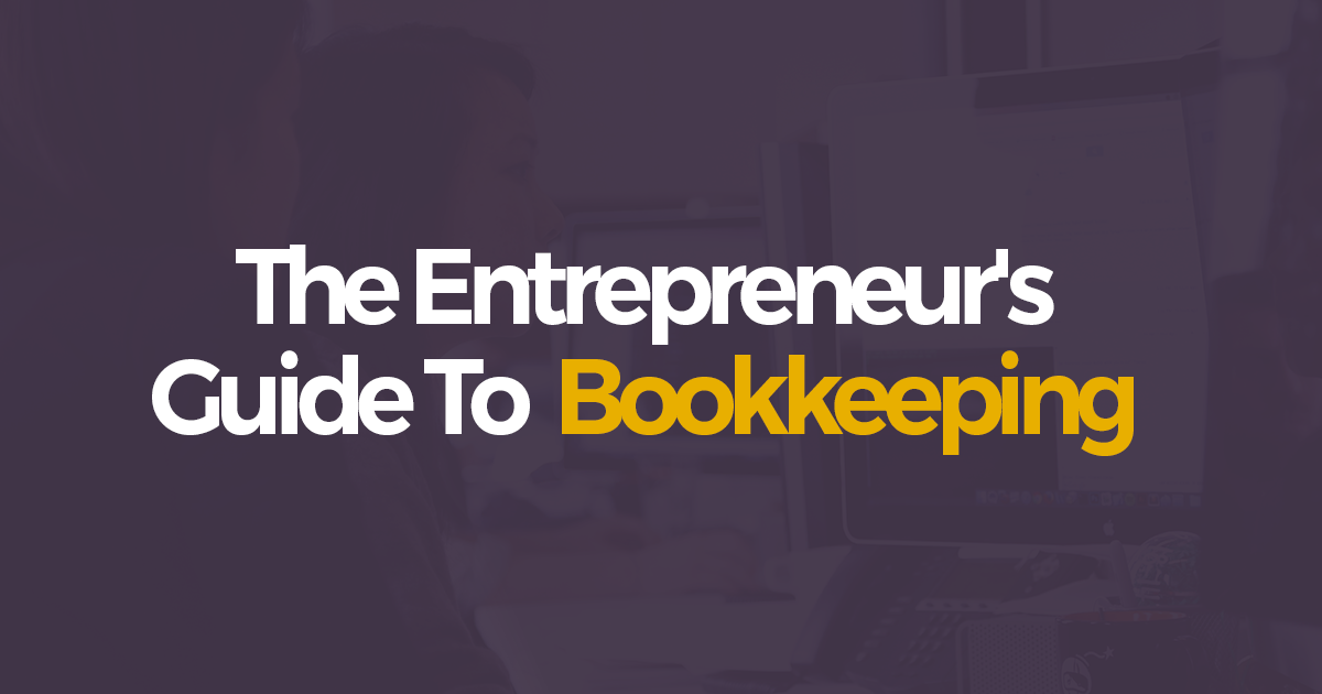 The Entreprenuer's Guide to Bookkeeping