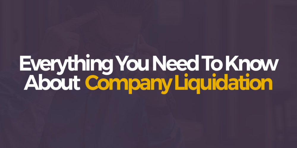 Company Liquidation – What you need to know about