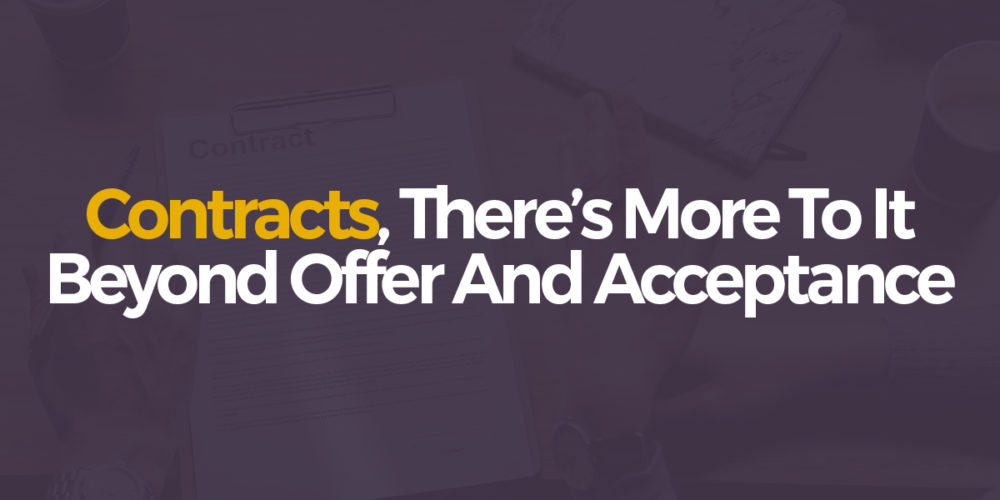 Contracts, there's more to it beyond offer and acceptance – Drafting contracts