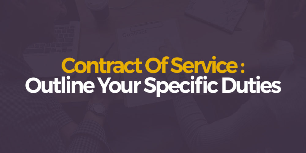 Contract of service : outline your specific duties