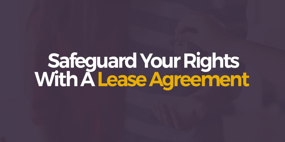 Renting property? safeguard your rights with A lease agreement – Lease agreement