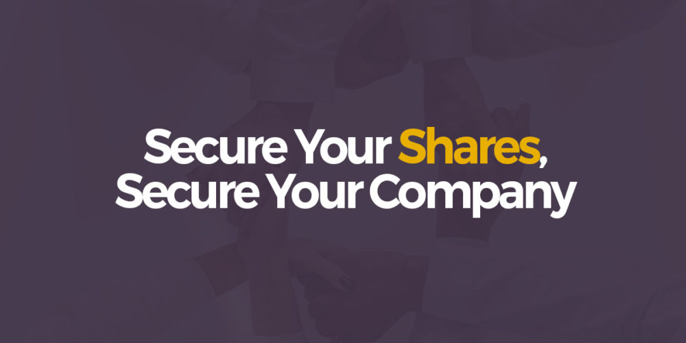 Secure your shares, secure your company – Shareholders agreement