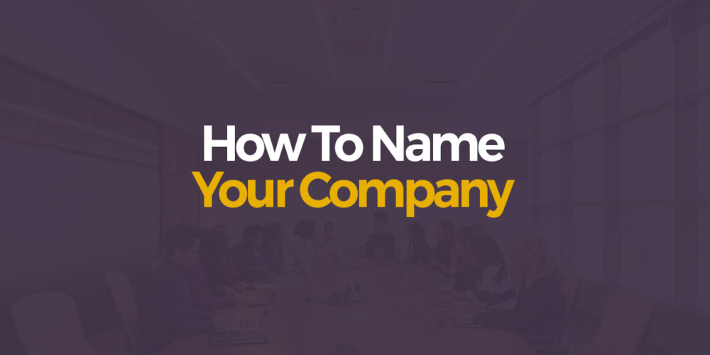 Constructing a Company Name – A Comprehensive Guide